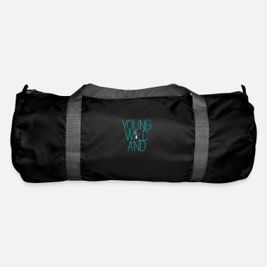 Young Young and wild ... Young wild and - Duffle Bag
