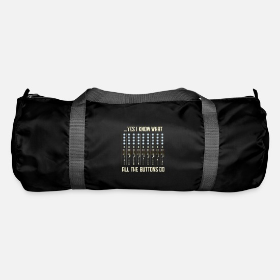 Sound Bags & Backpacks - Yes I Know What All The Buttons Do Gift - Duffle Bag black