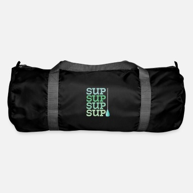 Stand Up Paddleboarding Stand Up Paddleboarding Design - SUP SUP SUP - Duffle Bag