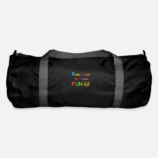 Gift Idea Bags & Backpacks - Remember to have fun - Duffle Bag black