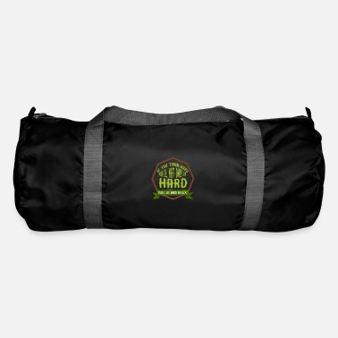 Trend If you train hard, you will not only har - Duffle Bag