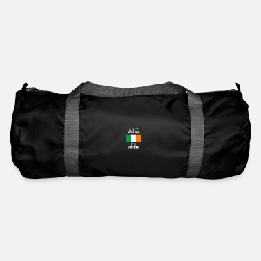 Yell im not yelling in irish - Duffle Bag
