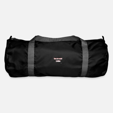 Motherly Love That's probably love - Duffle Bag