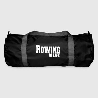 rowing is life - Duffel Bag