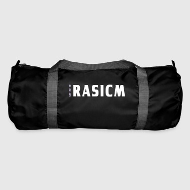 Say NO to Rasicm | Antirassismus | Gleichheit - Sporttasche