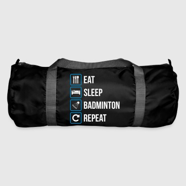 Eat Sleep Badminton Repeat - Duffel Bag