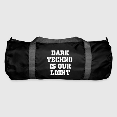dark techno is our light - Duffel Bag