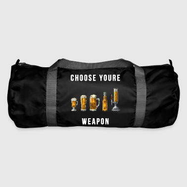 Choose your weapon - Duffel Bag