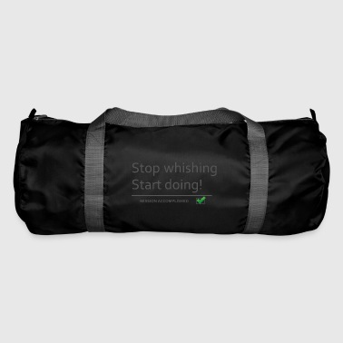 stopwishingstartdoing - Duffel Bag
