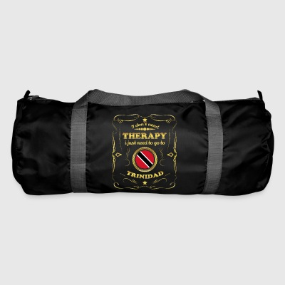DON T NEED THERAPY GO TO TRINIDAD TOBAGO - Duffel Bag
