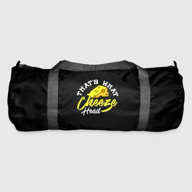 That's What Cheeze Head - Duffel Bag