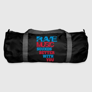 rave sounds better with you - Duffel Bag