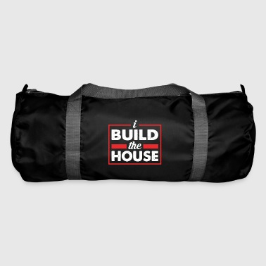 I build the house - I build a house - Duffel Bag