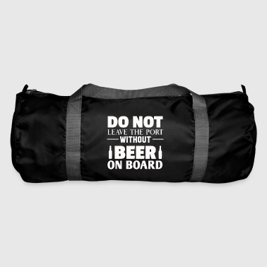Sail Shirt: Do not sail without beer on board - Duffel Bag