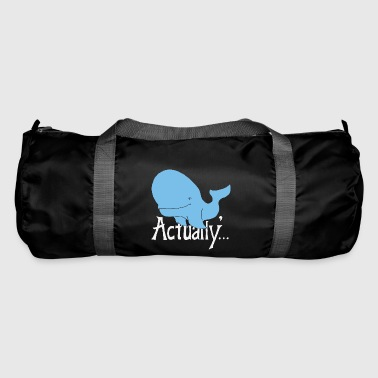 Whale Actually - Duffel Bag