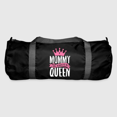Mommy Will Always Be My Queen - Sporttas