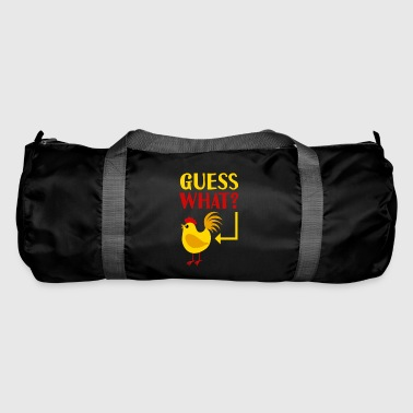 Guess what? Chicken butt - Duffel Bag