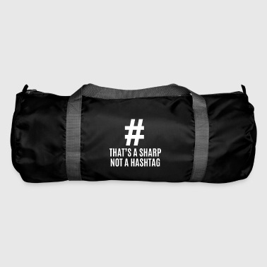 That's A Sharp Not A Hashtag - Duffel Bag