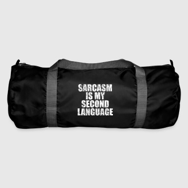 Sarcasm Is My Second Language - Duffel Bag