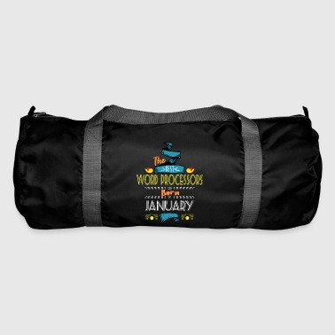 Best Word Processors are Born in January Gift Idea - Duffel Bag