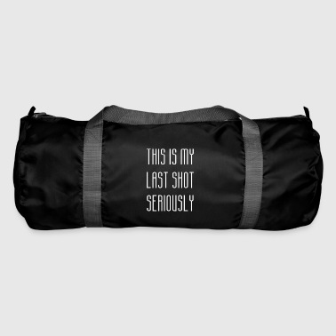 Last One gift for Shot Drinkers - Duffel Bag