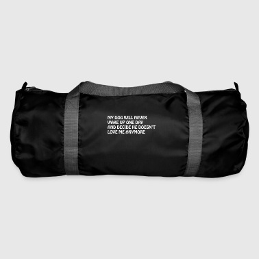 MY DOG WILL LOVE ME FOREVER TEE SHIRT TEA - Duffel Bag