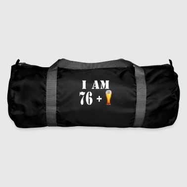 I am 76 plus a glass of beer - Duffel Bag