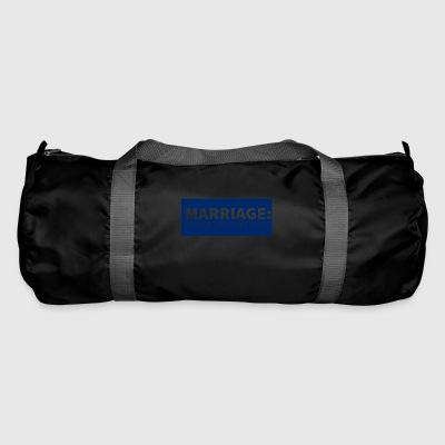 Wedding / Marriage: Marriage: When dating comes to - Duffel Bag