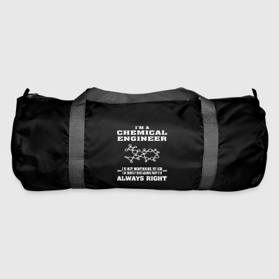 Chemical Engineer Always Right - Funny T-shirt - Duffel Bag