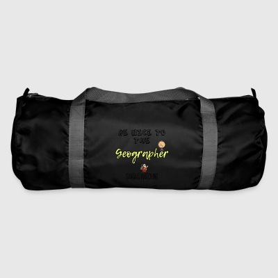 Be nice to the Geographer Santa is watching - Duffel Bag