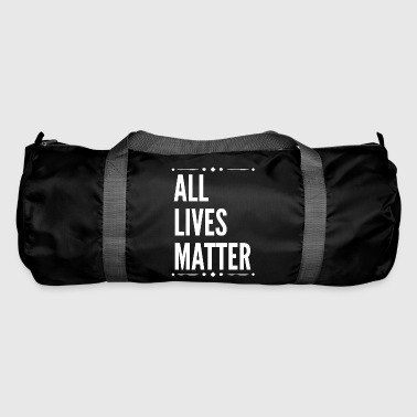 All Lives Matter Slogan.No Violence. Campaign Gift - Duffel Bag