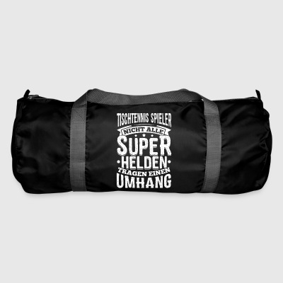 Funny Table Tennis Shirt Not all superheroes - Duffel Bag