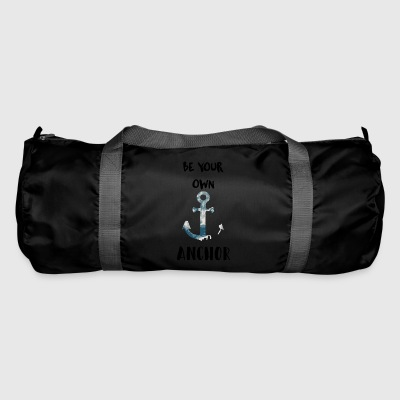 Be your own anchor - Duffel Bag