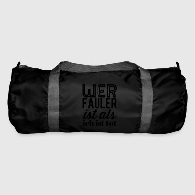 Who is lazier than I am dead - Duffel Bag