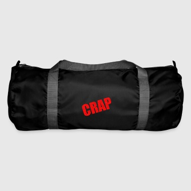 Crap - Duffel Bag