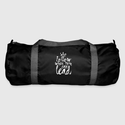 Why follow when you can lead - Duffel Bag
