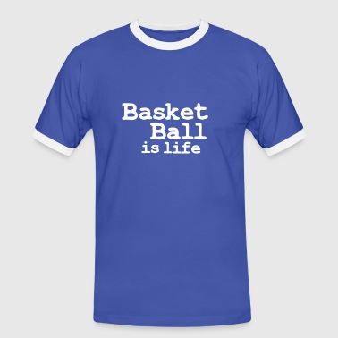 basketball is life - Men's Ringer Shirt