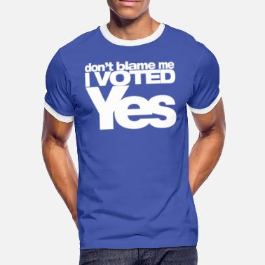 Scottish Independence don't blame me I voted YES (white) - Men's Ringer Shirt