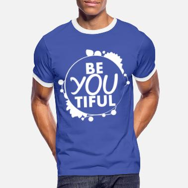 Be You Be You - Männer Ringer T-Shirt