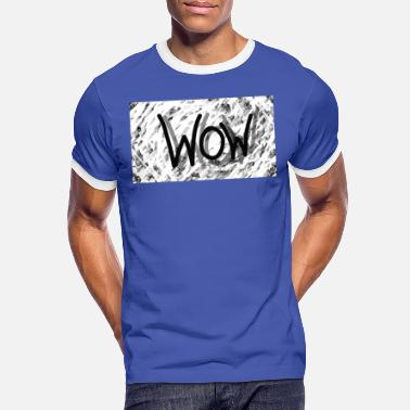 Spreadshirt Spreadshirt WOW - Men's Ringer T-Shirt