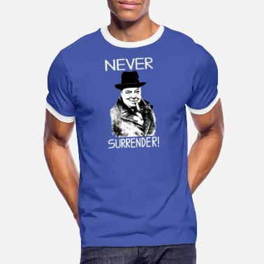 Never Surrender Winston Churchill - Men's Ringer T-Shirt