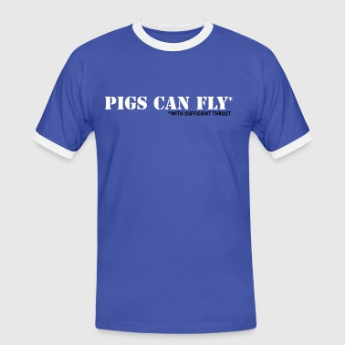 PIGS CAN FLY - with sufficient thrust - Men's Ringer Shirt