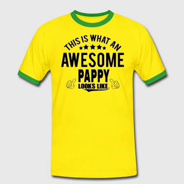 THIS IS WHAT AN AWESOME PAPPY LOOKS LIKE - Men's Ringer Shirt