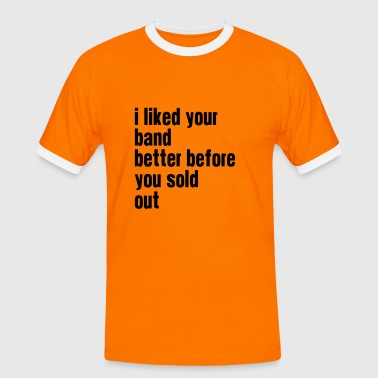 Indie Band i liked your band better - Men's Ringer Shirt