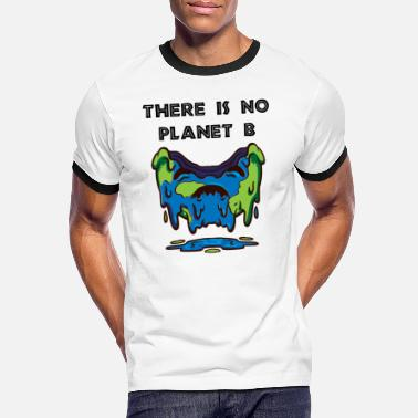 Global Warming There is no Planet B / Klimawandel Umweltschutz - Männer Ringer T-Shirt