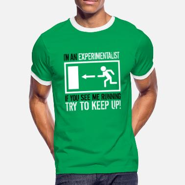 Try Experimentalist - Try to Keep Up! - Men's Ringer Shirt