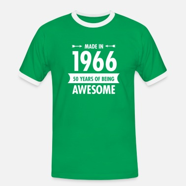 50 Year Old Made In 1966 . 50 Years Of Being Awesome - Men's Ringer Shirt