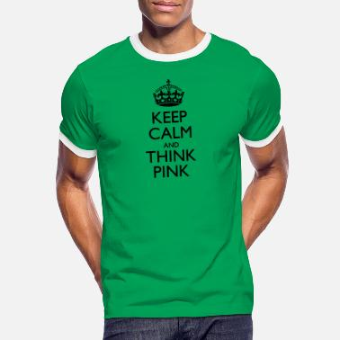 Think Pink Keep calm and Think Pink - Mannen ringer T-shirt