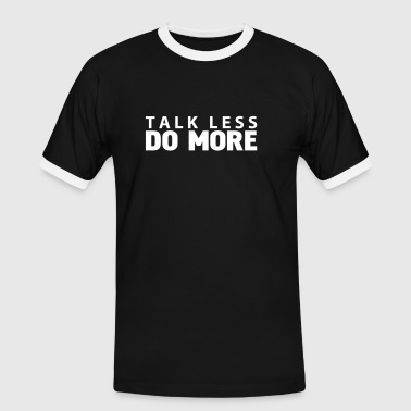 talk less do more - T-shirt contrasté Homme