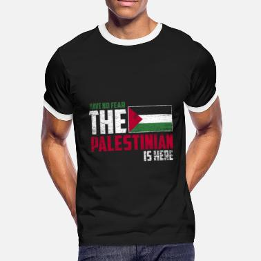 Palestinian Have no fear the palestinian is here - Men's Ringer Shirt